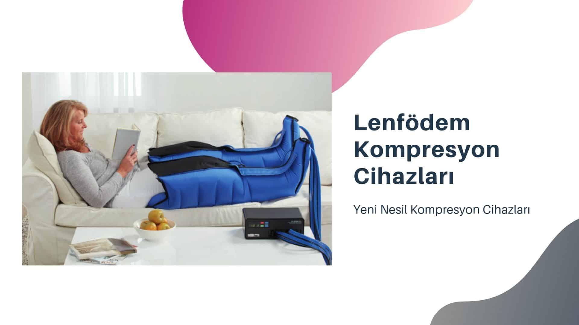 Lenfödem Kompresyon Cihazları